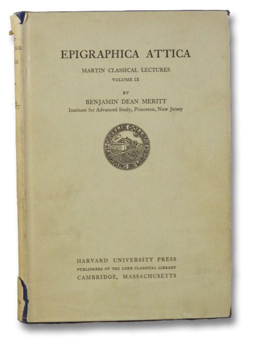 Epigraphica Attica (Martin Classical Lectures Volume IX [9]), Meritt, Benjamin Dean