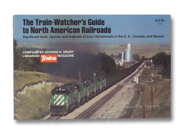 The Train-Watcher's Guide to North American Railroads, Drury, George H.