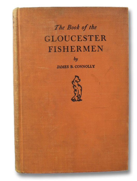 The Book of the Gloucester Fishermen, Connolly, James B.