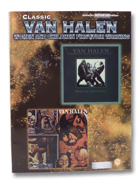 Classic Van Halen: Women and Children First / Fair Warning - Authentic Guitar-Tab Edition, Bryan, Colgan; McPhail, Brad; O'Brien, Kerry; Gorenberg, Steve; Chappell, Jon