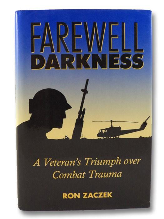 Farewell Darkness: A Veteran's Triumph over Combat Trauma, Zaczek, Ron