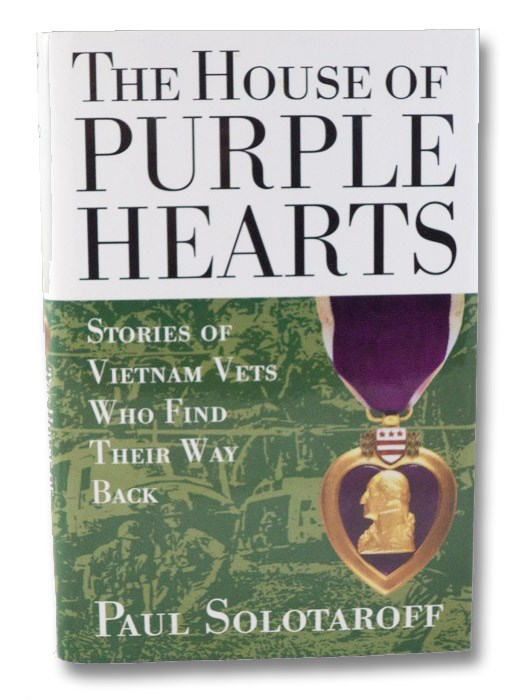 The House of Purple Hearts: Stories of Vietnam Vets Who Find Their Way Back, Solotaroff, Paul