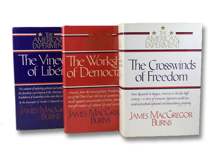 The American Experiment, in Three Volumes: The Vineyard of Liberty; The Workshop of Democracy; The Crosswinds of Freedom, Burns, James MacGregor