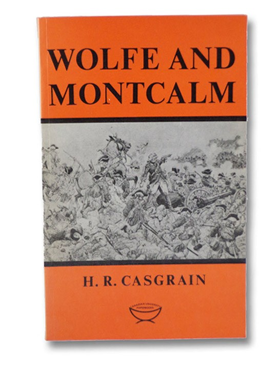 Wolfe and Montcalm (Canadian University Paperbooks Number 27), Casgrain, H.R.