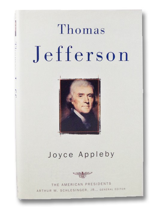 Thomas Jefferson: The American Presidents Series, Appleby, Joyce