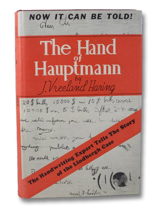 The Hand of Hauptmann: The Handwriting Expert Tells the Story of the Lindbergh Case, Haring, J. Vreeland