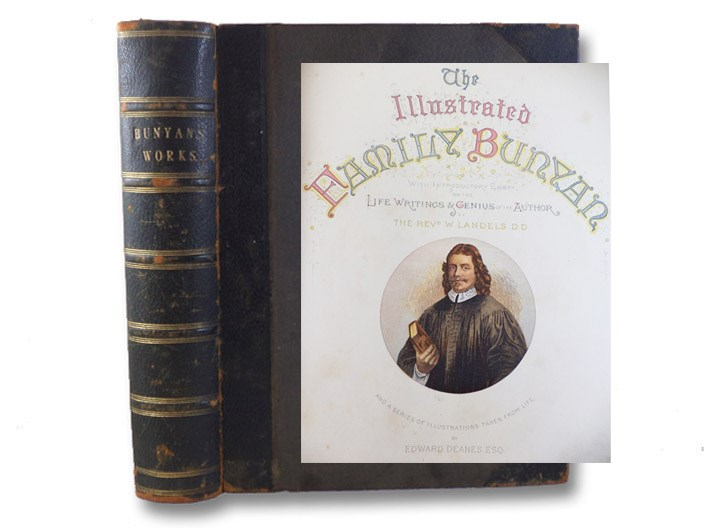 The Illustrated Family Bunyan -- Pilgrim's Progress, Holy War. and Grace Abounding. with an Introductory Essay on the Life, Writings, and Genius of the Author, and a Series of Pilgrim Characters Taken from the Life (The Family Edition), Bunyan, John; Landels, William; Deanes, Edward