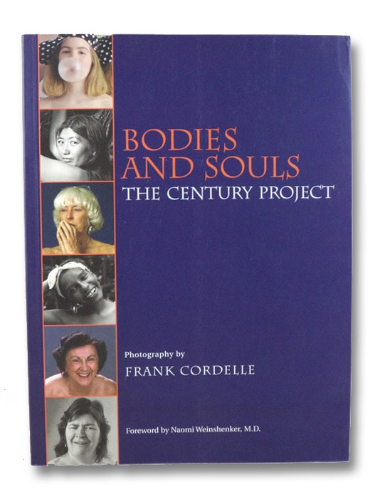 Bodies and Souls: The Century Project, Cordelle, Frank; Weinshenker, Naomi