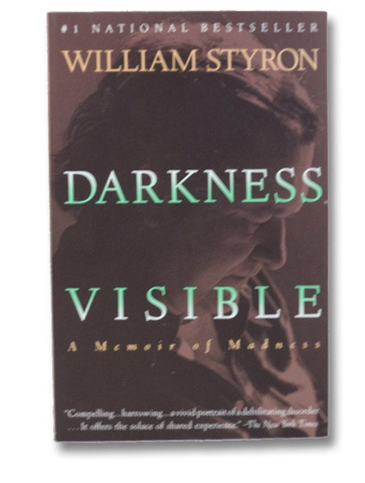 Darkness Visible: A Memoir of Madness, Styron, William