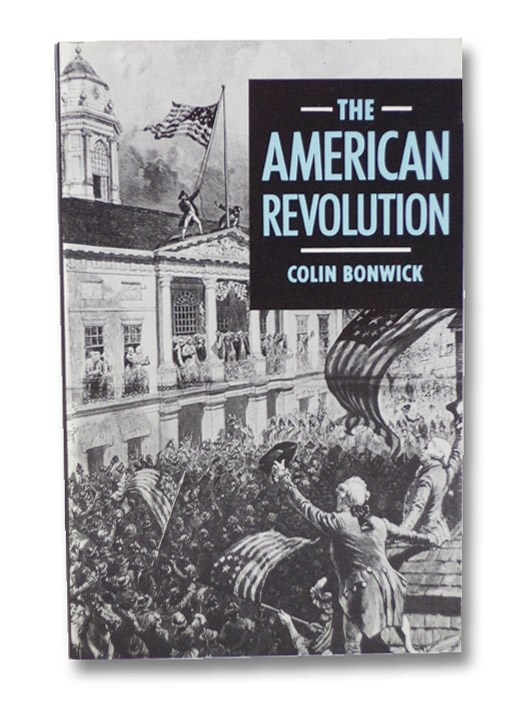 The American Revolution, Bonwick, Colin