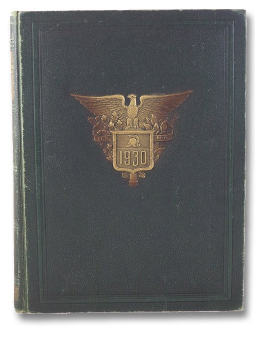 The Howitzer 1930: The Annual of the United States Corps of Cadets [West Point], United States Corps of Cadets; Broom, Thad. A.; Heitman, Charles S.; Whipple, William