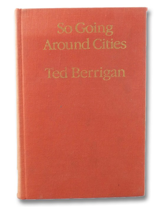So Going Around Cities: New and Selected Poems 1958-1979 (The Selected Works Series #4), Berrigan, Ted