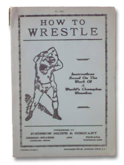 How to Wrestle: Instructions Based on the Work of a World's Champion Wrestler. (No. 1267)