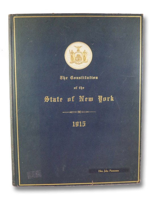The Constitution of the State of New York, Adopted in Convention the Tenth Day of September, One Thousand Nine Hundred and Fifteen, State of New York Constitutional Convention, 1915