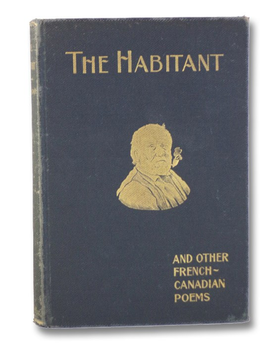 The Habitant and Other French-Canadian Poems, Drummond, William Henry; Frechette, Louis (Introduction)
