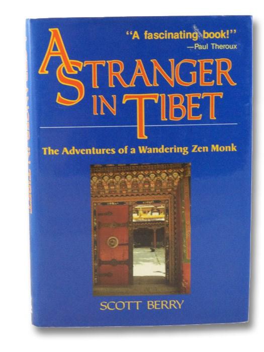 A Stranger in Tibet: The Adventures of a Wandering Zen Monk, Berry, Scott