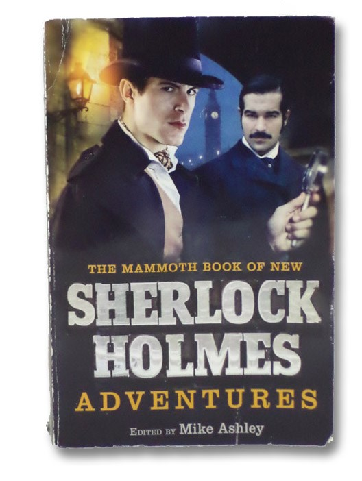 The Mammoth Book of New Sherlock Holmes Adventures, Ashley, Mike; Green, Richard Lancelyn; Wilson, Derek; Tremayne, Peter; Griffen, Claire; Hoch, Edward D.; Davies, David Stuart; Roden, Barbara; Betancourt, John Gregory; Smith, Denis O.; Smith, Guy N.; Brown, Eric; Clark, Simon; Moorcock, Michael; Roberts,