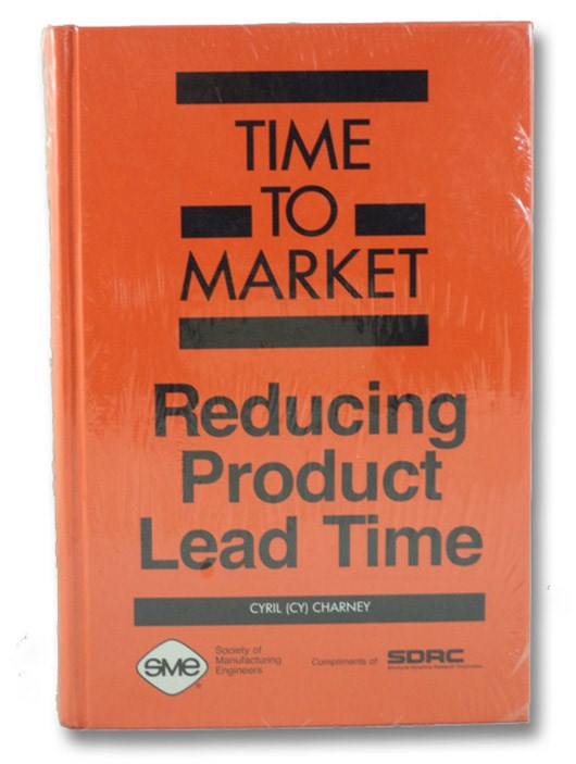 Time to Market: Reducing Product Lead Time, Charney, Cyril