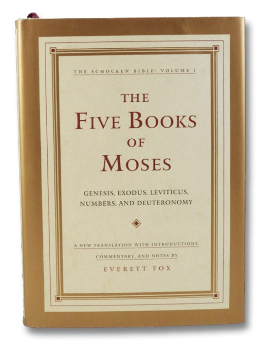 The Five Books of Moses: Genesis, Exodus, Leviticus, Numbers, and Deuteronomy (The Schocken Bible: Volume 1), Fox, Everett