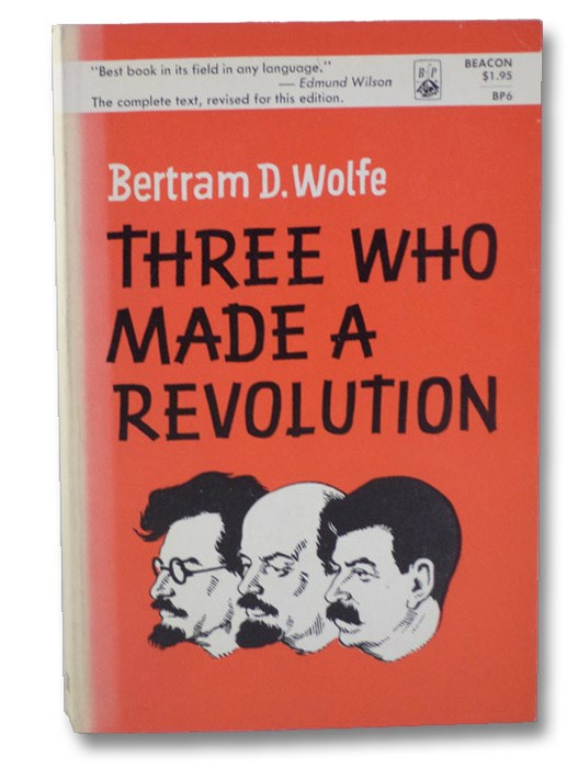 Three Who Made a Revolution, Wolfe, Bertram D.