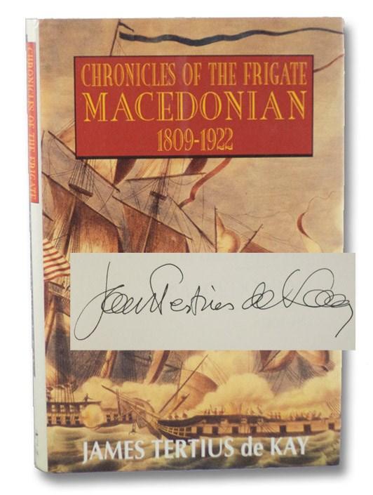 Chronicles of the Frigate Macedonian, 1809-1922, de Kay, James Tertius