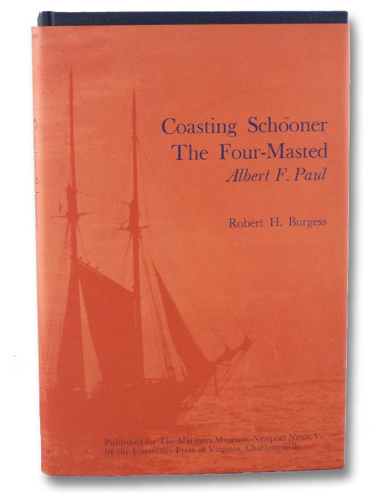 Coasting Schooner: The Four-Masted Albert F. Paul, Burgess, Robert H.