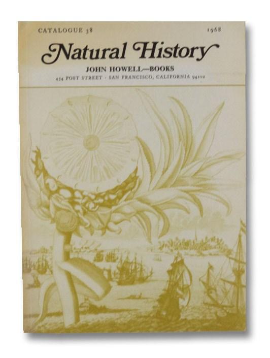 Natural History: John Howell Books Catalogue 38, John Howell Books