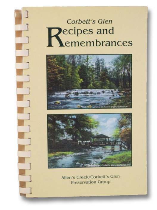 Corbett's Glen Recipes and Remembrances: A Collection of Recipes, Allen Creek / Corbett's Glen Preservation Group