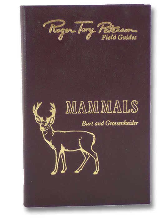 Mammals: Field Marks of All North American Species Found North of Mexico (Roger Tory Peterson Field Guides: The Fiftieth Anniversary Edition), Burt, William Henry