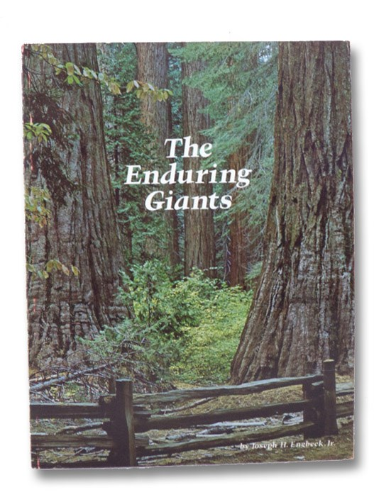 The Enduring Giants: The Epic Story of Giant Sequoia and the Big Trees of Calaveras, Engbeck, Joseph H.