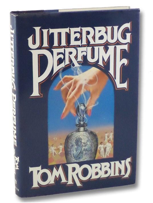 Jitterbug Perfume, Robbins, Tom