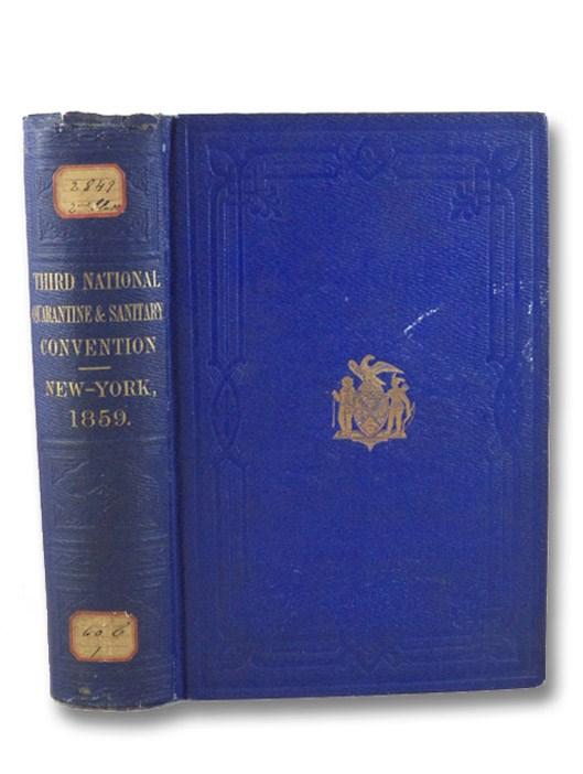 Proceedings and Debates of the Third National Quarantine and Sanitary Convention, Held in the City of New York, April 27th, 28th, 29th, and 30th, 1859. (Board of Councilmen, September 19, 1859, Document No. 9), Board of Councilmen; Collar, Chas.; Anderson, Wm.