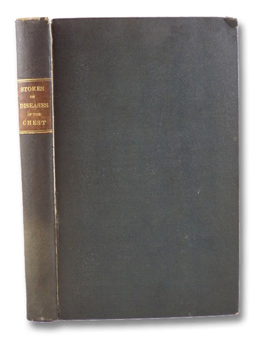 A Treatise on the Diagnosis and Treatment of Diseases of the Chest. Part I. Diseases of the Lung and Windpipe. (Dunglison's American Medical Library.), Stokes, William; Dr. Acland; Hudson, Alfred