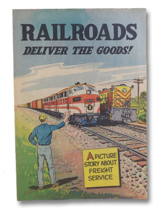 Railroads Deliver The Goods!, Bunce, Bill