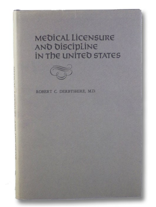 Medical Licensure and Discipline in the United States, Derbyshire, Robert C.