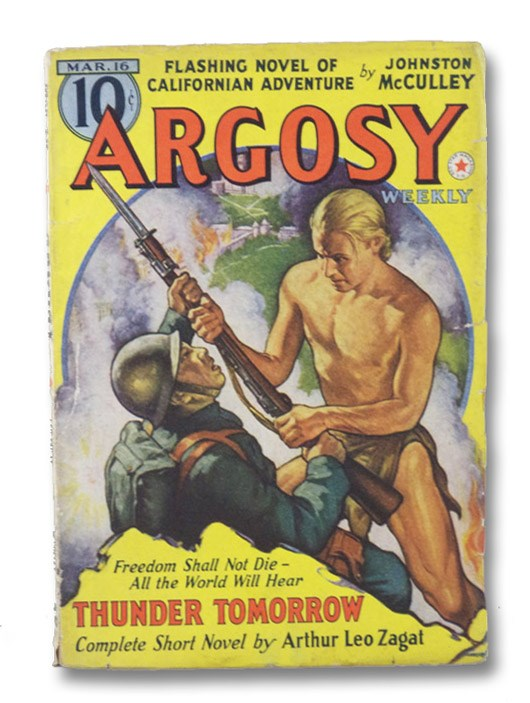 Argosy: America's Oldest and Best All-Fiction Magazine, Volume 297, Number 5, March 16, 1940 [Pulp Mag], McCulley, Johnston; Zagat, Arthur Leo; Allen, Stookie; Griffith, Robert; Chase, Borden; Windas, W.A.; North, Eric; Freeman, Devery