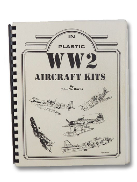 In Plastic WW2 Aircraft Kits, Burns, John W.