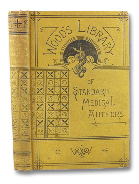 Malaria and Malarial Diseases (Wood's Library of Standard Medical Authors), Sternberg, George M. [Miller]