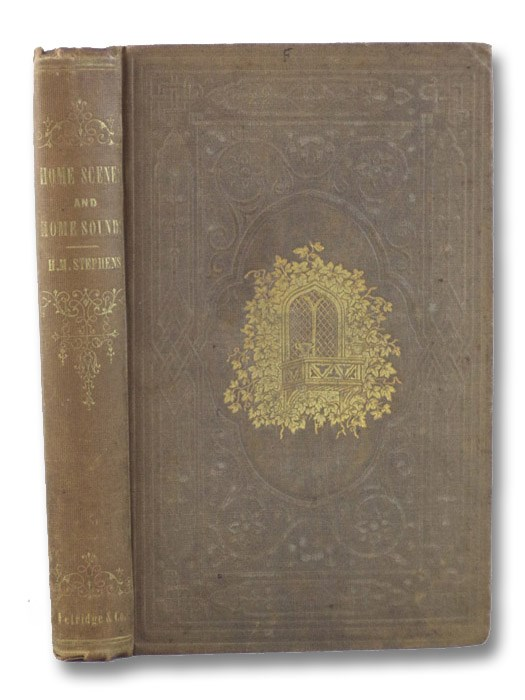 Home Scenes and Home Sounds; or, The World from My Window., Stephens, H. Marion