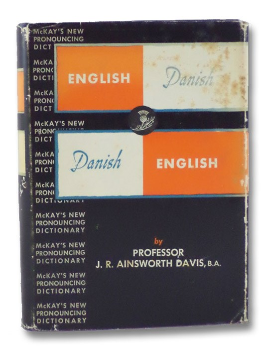 McLaughlin's Danish-English Dictionary, in Two Parts: Danish-English / English-Danish (McLaughlin's Ordbog i det Engelske og Dansk Sprog) (McKay's New Pronouncing Dictionary Series), Davis, J.R. Ainsworth
