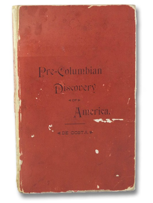 The Pre-Columbian Discovery of America, by the Northmen, with Translations from the Icelandic Sagas., De Costa, B.F.
