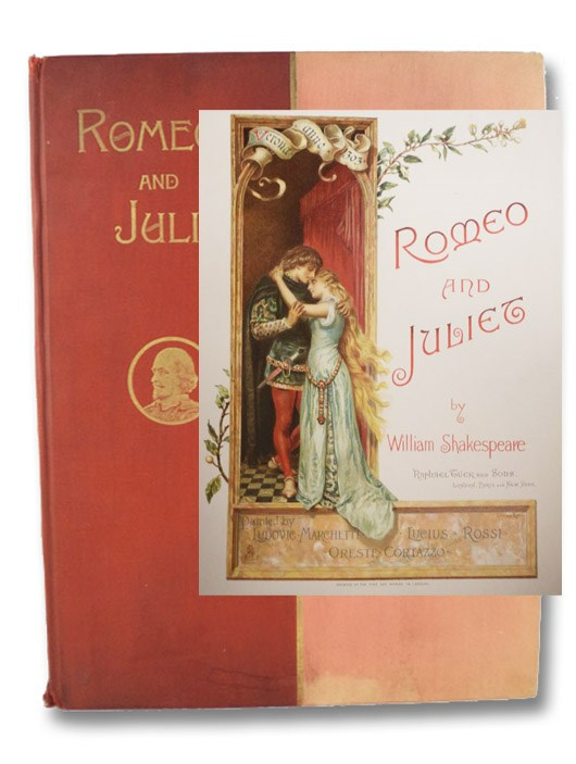 Romeo and Juliet, Painted by Ludovic Marchetti, Lucius Rossi, Oreste Cortazzo, Shakespeare, William