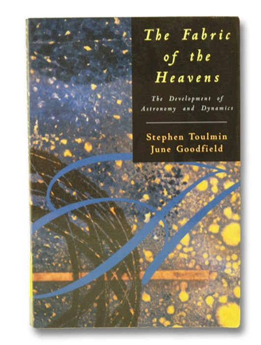 The Fabric of the Heavens: The Development of Astronomy and Dynamics, Toulmin, Stephen