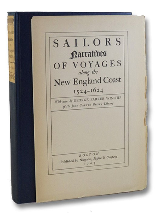 Sailors: Narratives of Voyages along the New England Coast, 1524-1624, Winship, George Parker