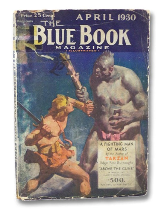 The Blue Book Magazine, April 1930, Vol. 50, No. 6 [Includes First Serialized Part of The Fighting Man of Mars], Burroughs, Edgar Rice