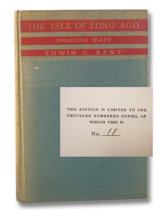 The Isle of Long Ago: Sporting Days, Kent, Edwin C.; Lee, W. Creighton