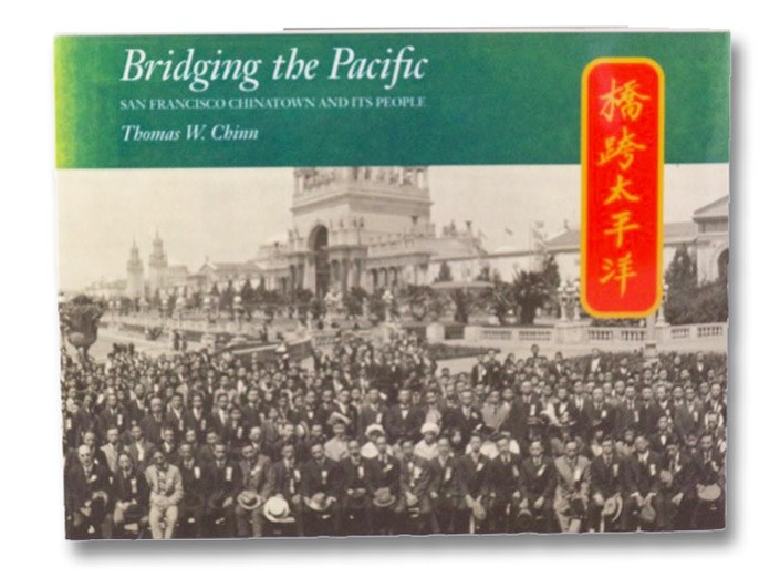 Bridging the Pacific: San Francisco Chinatown and Its People, Chinn, Thomas W.