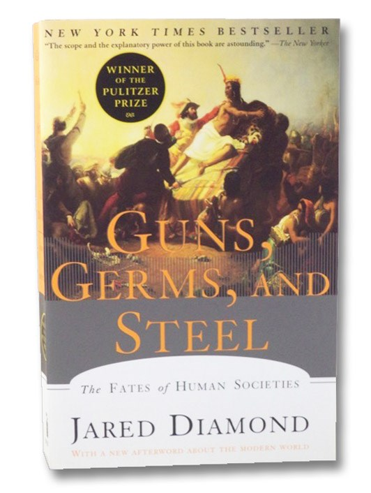 Guns, Germs, and Steel: The Fates of Human Societies, Diamond, Jared
