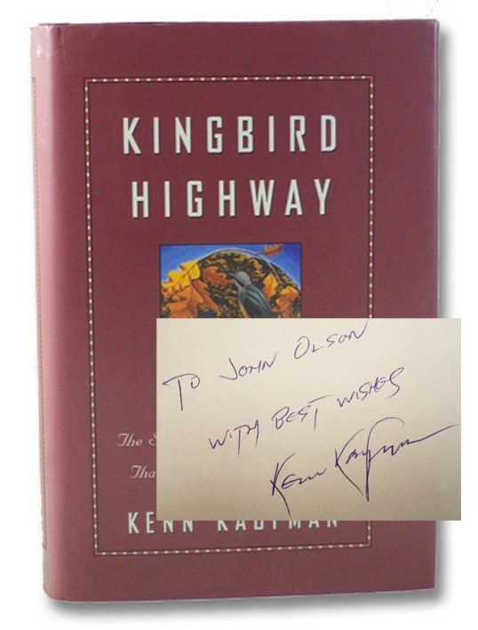 Kingbird Highway: The Story of a Natural Obsession That Got a Little out of Hand, Kaufman, Kenn