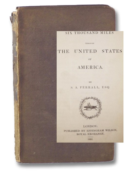 A Ramble of Six Thousand Miles through the United States of America., Ferrall, S.A.